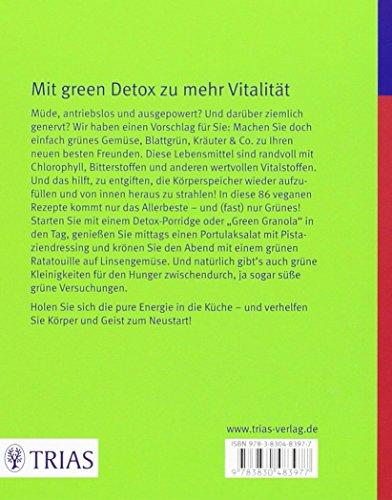 Detox ganz grün: 86 Rezepte mit grünem Gemüse und Wildkräutern
