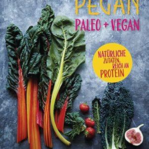 Pegan. Paleo + Vegan: Natürliche Zutaten. Reich an Protein.